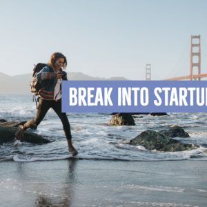 Break into startups