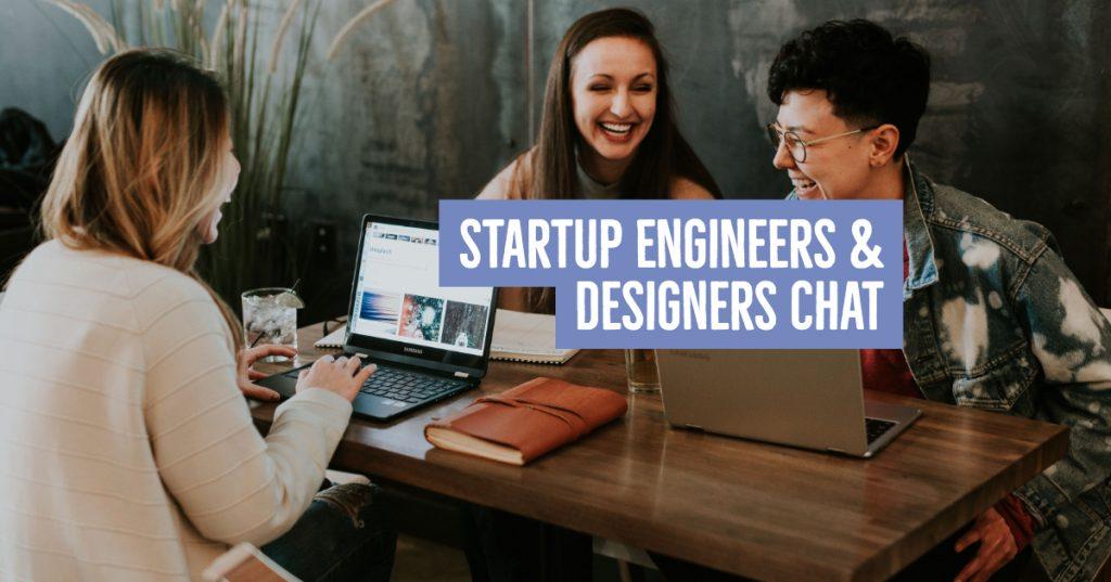 Startup Engineers & Designers