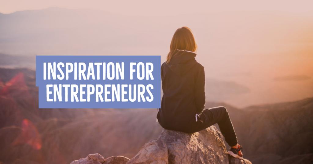 Entrepreneurs Inspiration