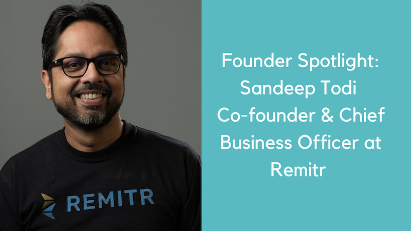 Founder Spotlight: Sandeep Todi Co-founder & Chief Business Officer