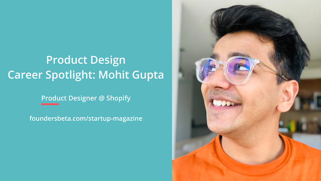 Product Design Career Spotlight Mohit Gupta
